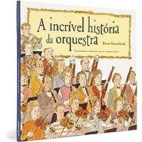 A Incrível História da Orquestra