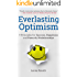Everlasting Optimism: 9 Principles for Success, Happiness and Powerful Relationships