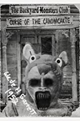 The Curse of the Canowicakte: A Horror Story for Young Readers and the Young at Heart (The Backyard Monsters Club Book 1) Kindle Edition