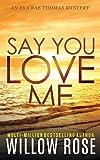 SAY YOU LOVE ME (Eva Rae Thomas Mystery)