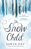 The Snow Child: The Richard and Judy Bestseller