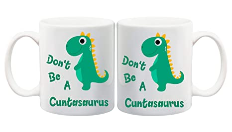 fae3eb49396 Don't Be A Cuntasaurus Mug Funny Rude Offensive Dinosaur Novelty Tea ...