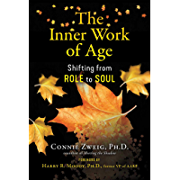 The Inner Work of Age: Shifting from Role to Soul