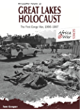 Great Lakes Holocaust: First Congo War, 1996–1997 (Africa @ War Series)