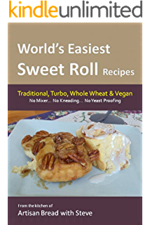 Worlds Easiest Sweet Roll Recipes (No Mixer. No-Kneading. No Yeast Proofing