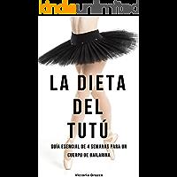 La dieta del tutú: Guía esencial de 4