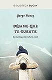 Déjame que te cuente (BIBLIOTECA BUCAY) (Spanish Edition)