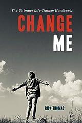 Change Me: The Ultimate Life-Change Handbook Paperback