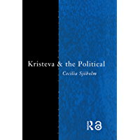 Kristeva and the Political (Thinking the Political)
