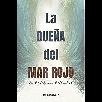 LA DUEÑA DEL MAR ROJO: Más allá de las aguas, más allá del Amor... Tú y Yo