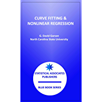 Curve Fitting & Nonlinear Regression (Statistical Associates Blue Book Series 25) (English Edition)