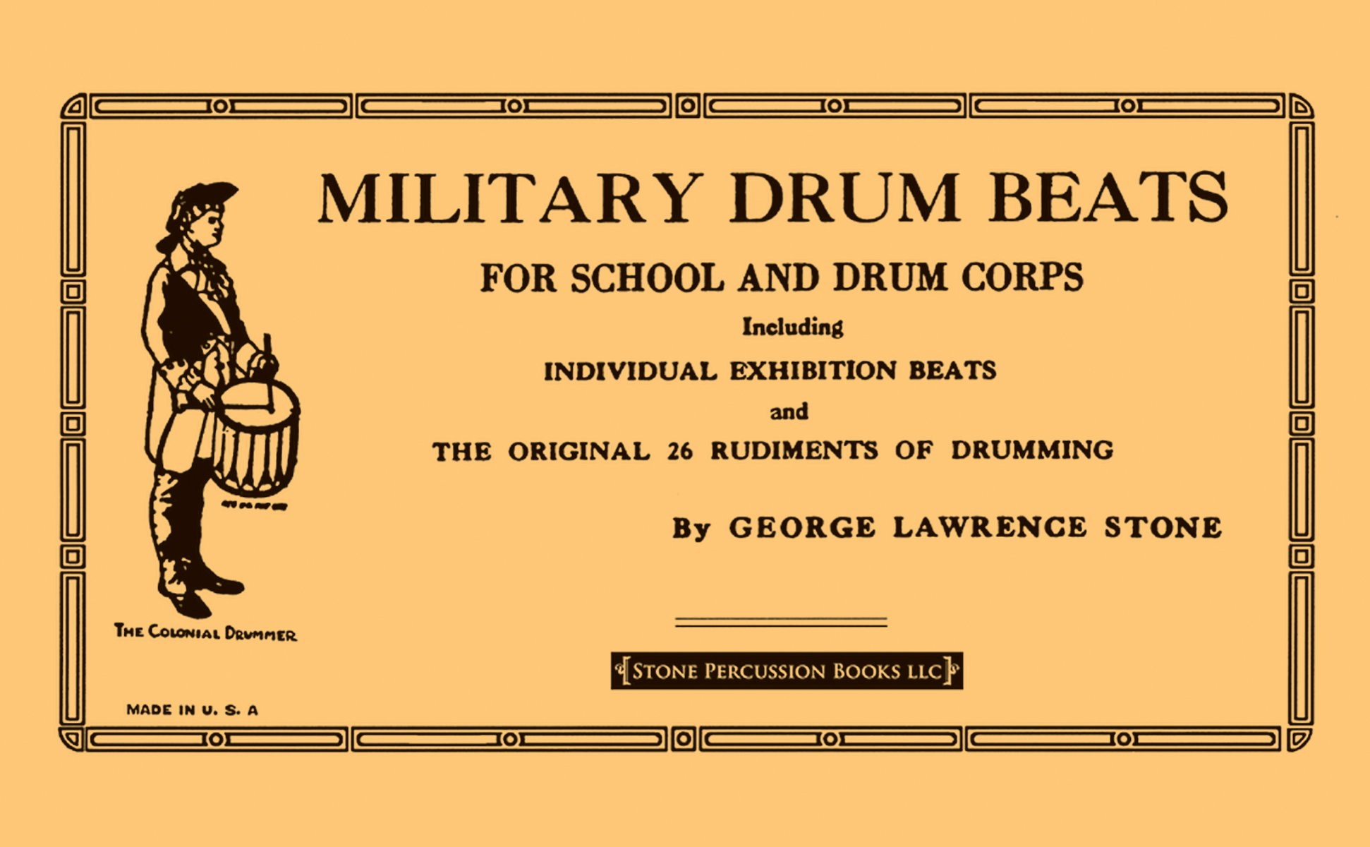 Military Drum Beats: For School and Drum Corps- Including Individual Exhibition Beats and the Original 26 Rudiments of Drumming