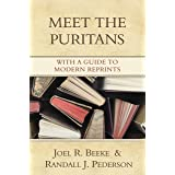 Meet the Puritans: With a Guide to Modern Reprints