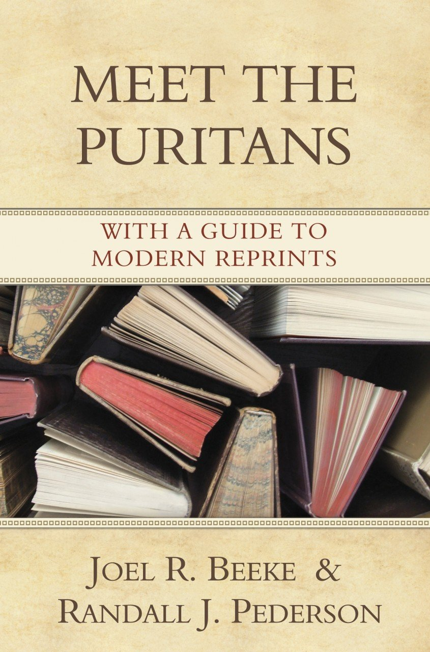 Meet the Puritans: With a Guide to Modern Reprints pdf epub