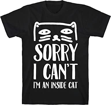 Sorry I Cant Im an Inside Cat Unisex T-Shirt