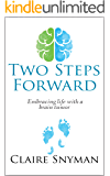 Two Steps Forward: Embracing life with a brain tumor