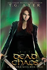 Dead Chaos: A Valkyrie Novel - Book 3 (The Valkyrie Series) (Volume 3) Paperback