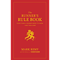 The Runner's Rule Book: Everything a Runner Needs to Know--And Then Some (Runner's World) (English Edition)