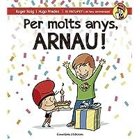 Per molts anys, Arnau! (El PATUFET i el teu aniversari)