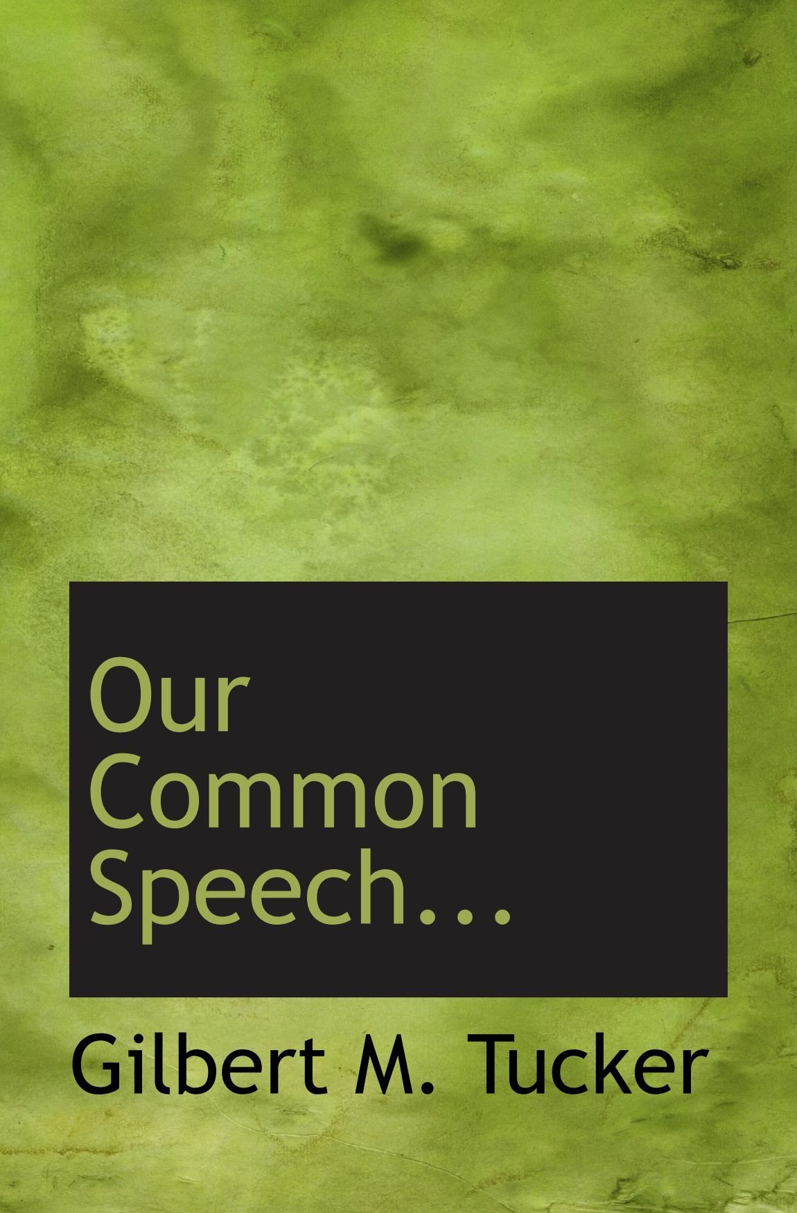 Read Online Our Common Speech... ebook