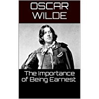The Importance of Being Earnest by Oscar Wilde (Illustrated) (English Edition)
