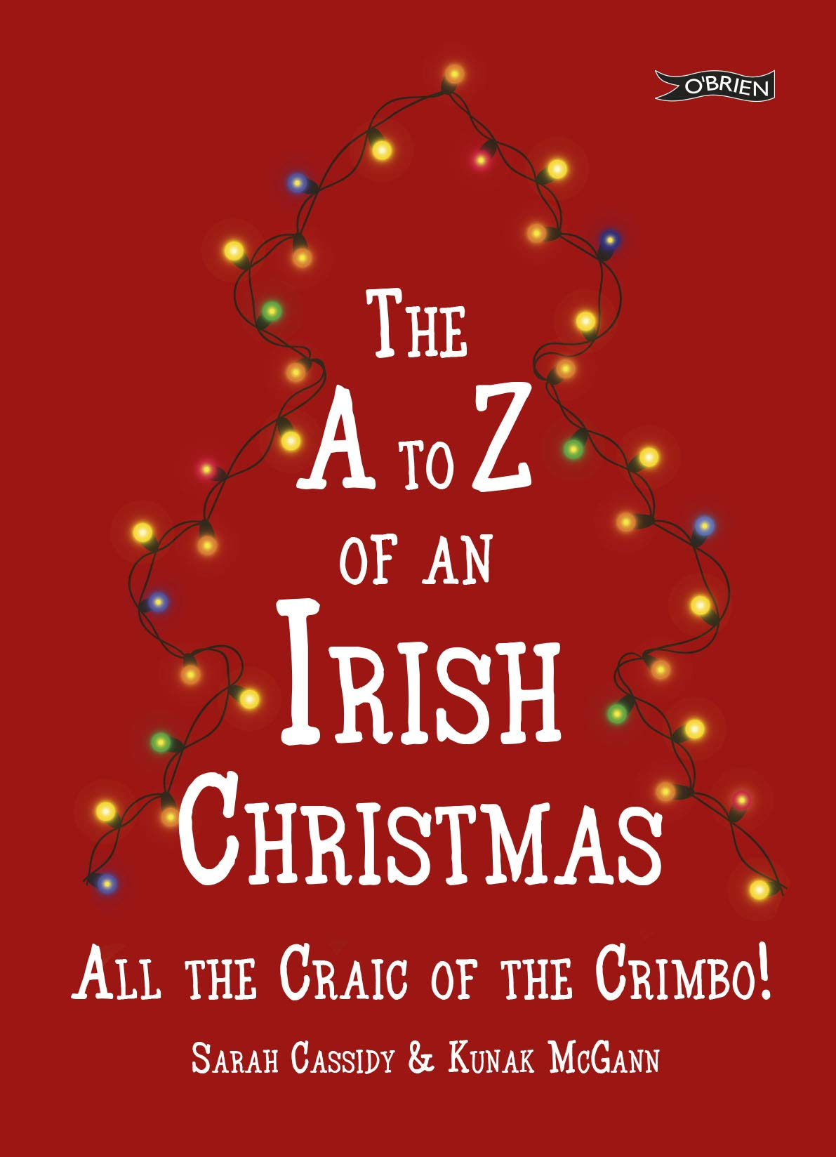 The A Z of an Irish Christmas: All the Craic of the Crimbo