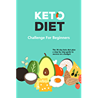 Keto Diet, Diet planner for 30 Day: Keto Diet Challenge For Beginners, The 30-day keto diet plan. a step-by-step guide…