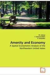 Amenity and Economy: A Spatial Econometric Analysis of the Northeastern United states Paperback