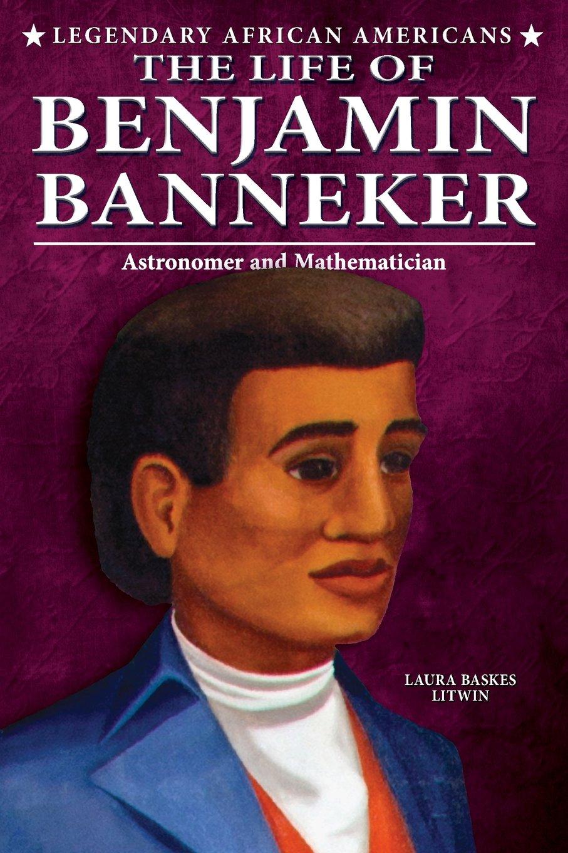 amazon com the life of benjamin banneker legendary african