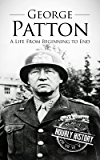 George Patton: A Life From Beginning to End