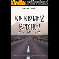 Die Distanz brechen (Buch 1) (German Edition)