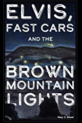 Elvis, Fast Cars, and the Brown Mountain Lights Paperback