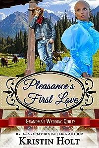 Pleasance's First Love: A Six Brides for Six Gideons Novella (Book 3) (Grandma's Wedding Quilts 6)