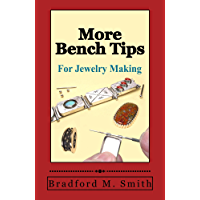 More Bench Tips for Jewelry Making: Proven Ways to Save Time and Improve Quality (English Edition)
