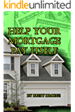 Help Your Mortgage Pay Itself
