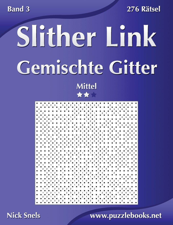 Slither Link Gemischte Gitter - Mittel - Band 3-276 Rätsel