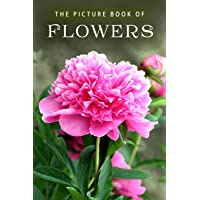 The Picture Book of Flowers: A Gift Book for Alzheimer's Patients and Seniors with Dementia (Picture Books)