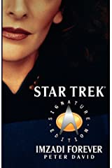 Star Trek: Signature Edition: Imzadi Forever (Star Trek: The Next Generation) Kindle Edition