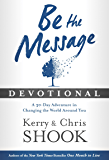 Be the Message Devotional: A Thirty-Day Adventure in Changing the World Around You