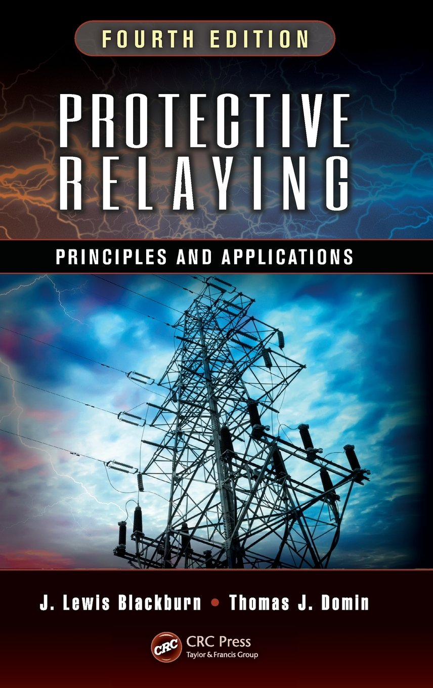 Buy Protective Relaying: Principles and Applications, Fourth Edition Book  Online at Low Prices in India | Protective Relaying: Principles and  Applications, ...