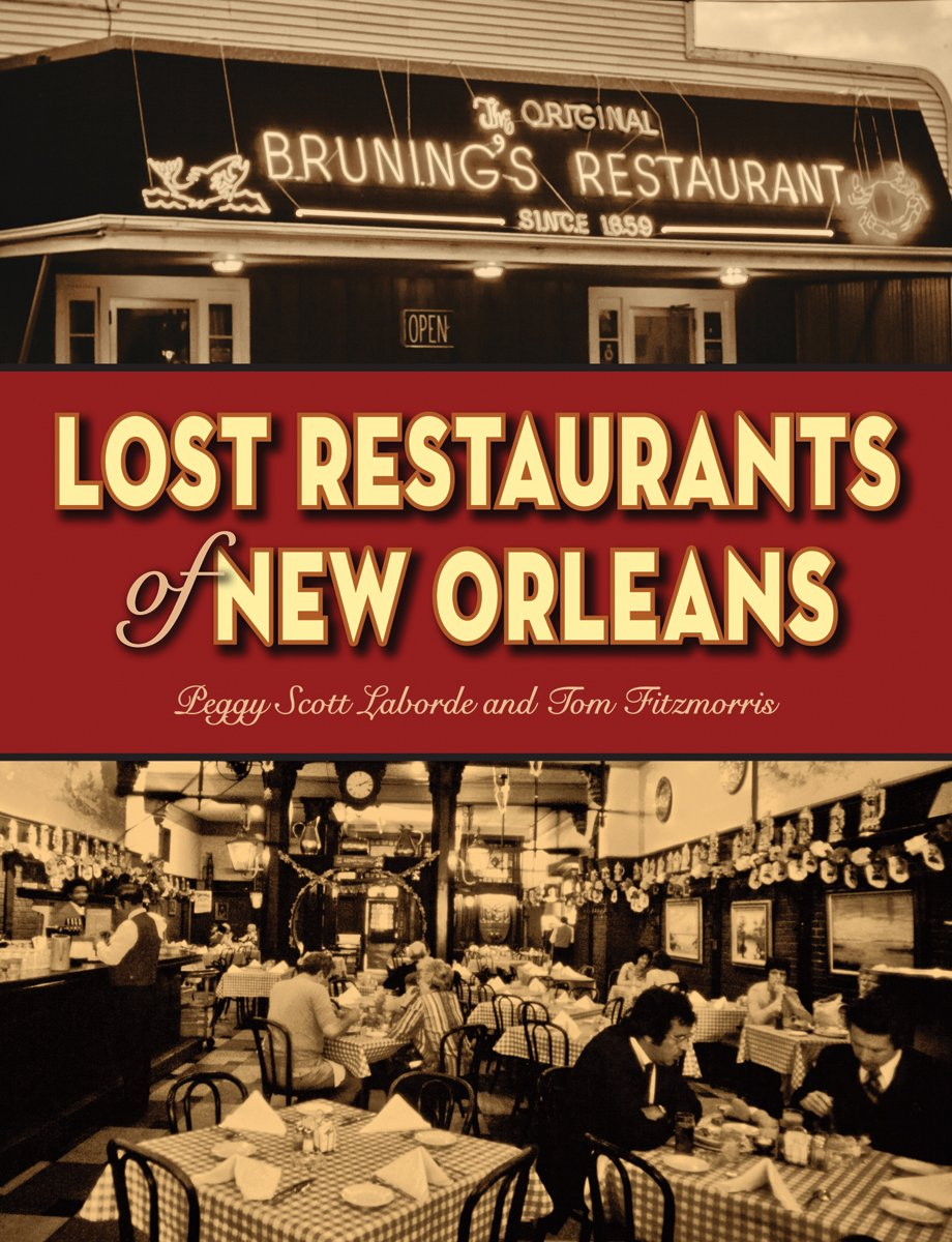Lost Restaurants Of New Orleans Peggy Laborde Tom