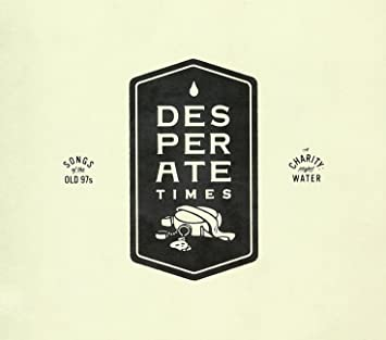 a9e35df43bcc4 Desperate Times Songs Of The Old 97's