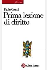 Prima lezione di diritto (Universale Laterza. Prime lezioni Vol. 806) (Italian Edition) Kindle Edition