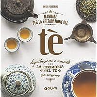 Manuale per la preparazione del tè. La cerimonia del tè. Stili di infusione