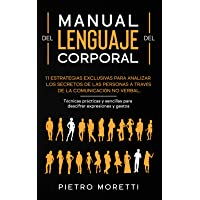 Lenguaje Corporal: 11 Estrategias exclusivas para analizar los secretos de las personas a través de la comunicación no…
