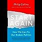 Start Again: How We Can Fix Our Broken Politics
