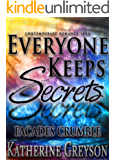 Romantic Suspense Saga: FACADES CRUMBLE: Part 2 (EVERYONE KEEPS SECRETS)