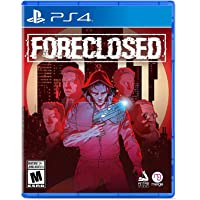 Foreclosed - PlayStation 4 Standard Edition