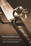Reading Romans: A Literary and Theological Commentary (Reading the New Testament Series Book 6)