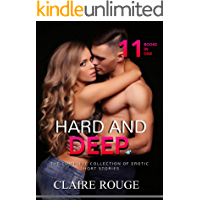 Hard And Deep: The Complete Collection of Erotic Short Stories